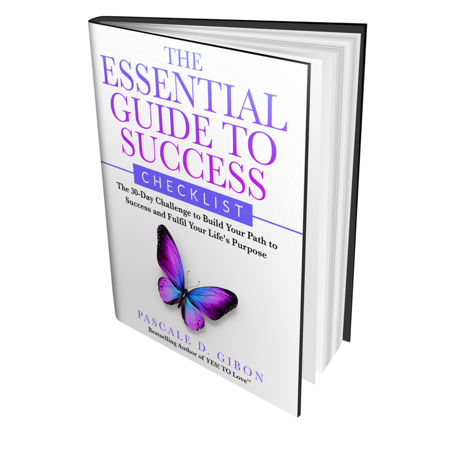 Discover how to get to your vision and live your purpose with The Essential Guide To Success Checklist - The 30-Day Challenge to Build Your Path to Success and Fulfil Your Life's Purpose by Pascale Gibon