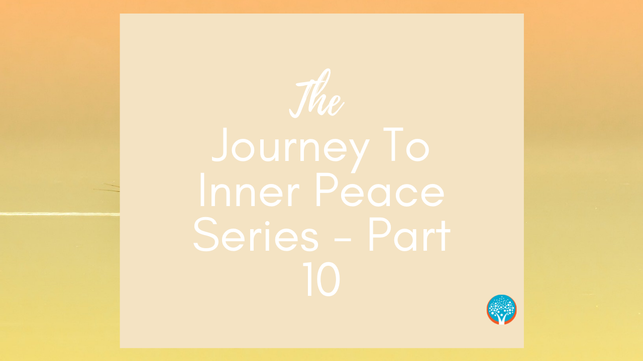 The Everyday Life Balance Show - 200 - The Journey To Inner Peace Series - Part 10 - Pascale Gibon Blog