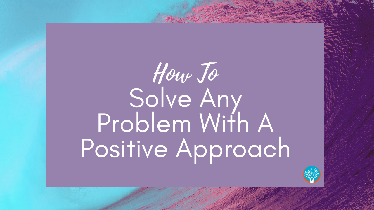 The Everyday Life Balance Show - 201 - How To Solve Any Problem With A Positive Approach - Pascale Gibon Blog