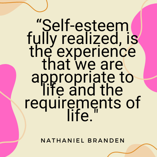 """The Everyday Life Balance Show - 208 - Secrets To Increasing Your Self-Worth - Part 1 - Pascale Gibon Blog - Nathaniel Branden Quote  """"Self-esteem fully realized is the experience that we are appropriate to life and the requirements of life."""""""