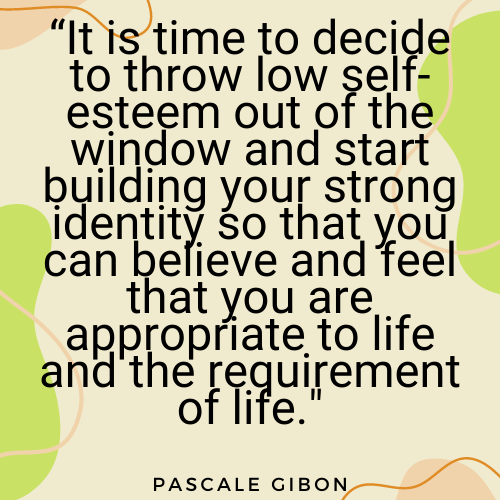 The Everyday Life Balance Show - 210 - Secrets To Increasing Your Self-Worth - Part 3 - Pascale Gibon Quote on self worth and self esteem- Pascalegibon.com