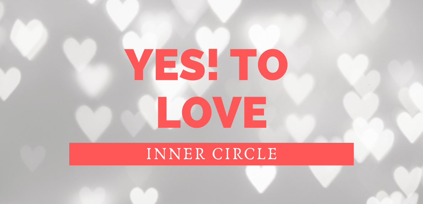 YES! TO Love Inner Circle with Pascale Gibon