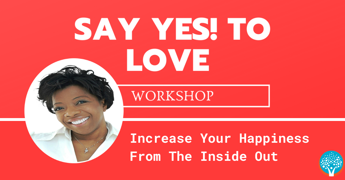 Say YES! To Love Workshop with Pascale Gibon - Increase Your Happiness From The Inside Out