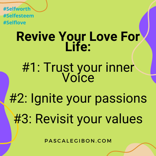 The Everyday Life Balance Show - 212 - Secrets To Increasing Your Self-Worth - Part 5 - Revive Your Love For Life- Pascale Gibon Quote